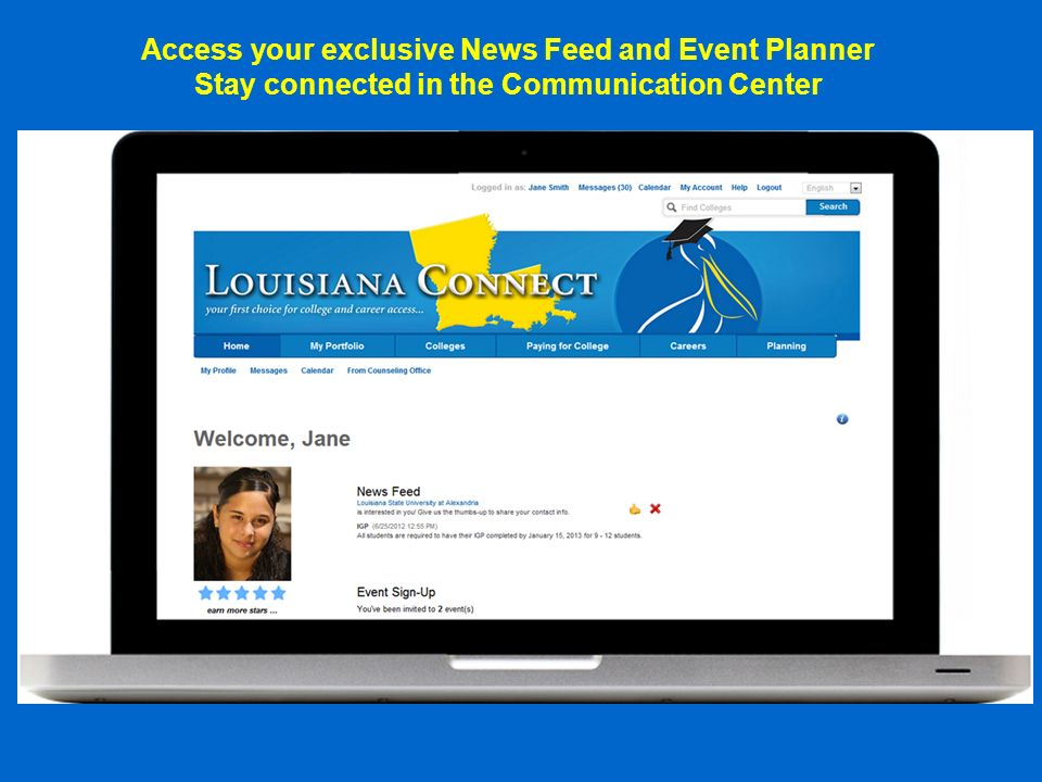Access your exclusive News Feed and Event Planner Stay connected in the Communication Center