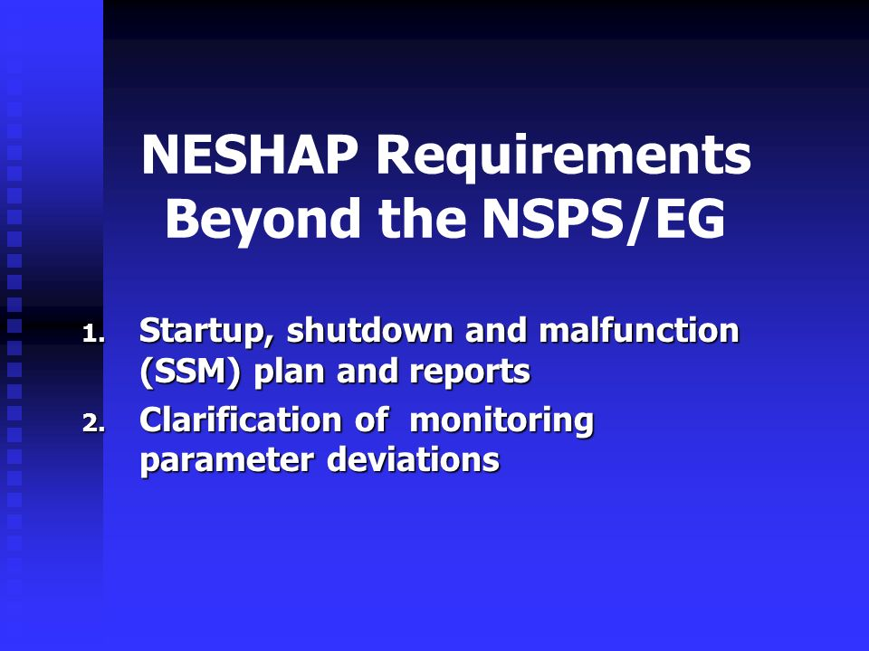 NESHAP Requirements Beyond the NSPS/EG 1.