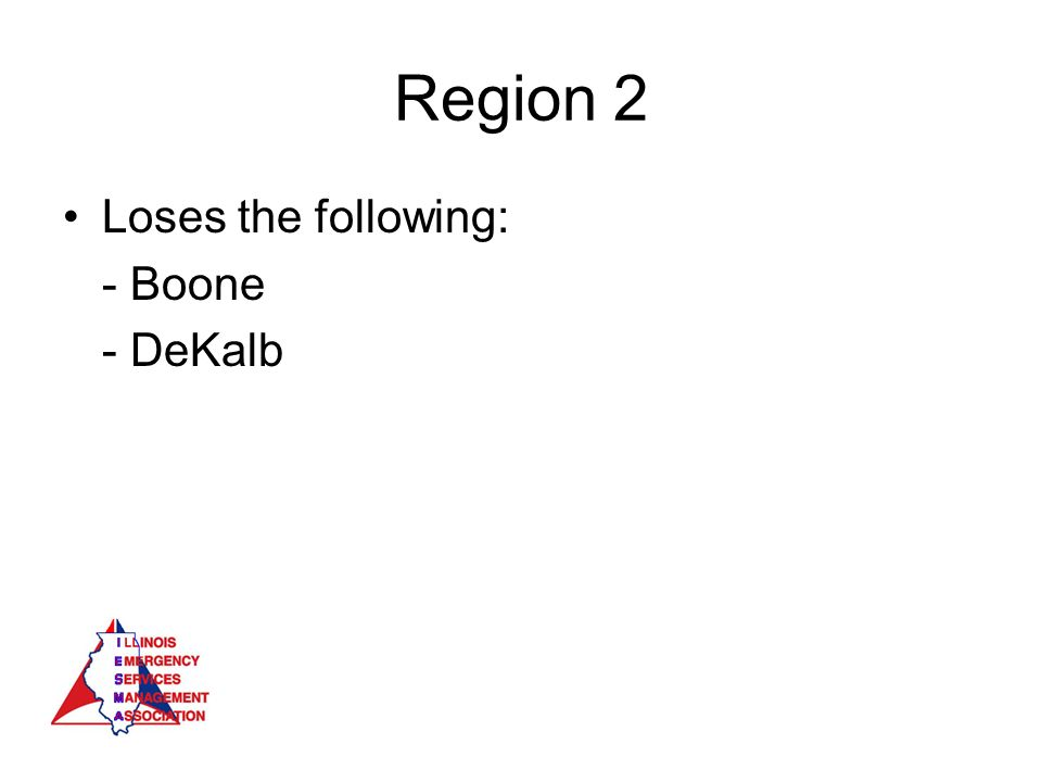 Region 2 Loses the following: - Boone - DeKalb