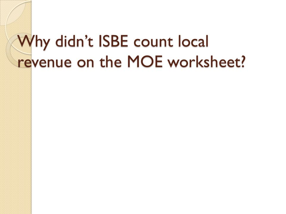 Why didnt ISBE count local revenue on the MOE worksheet