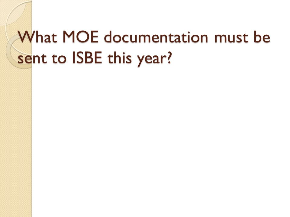 What MOE documentation must be sent to ISBE this year