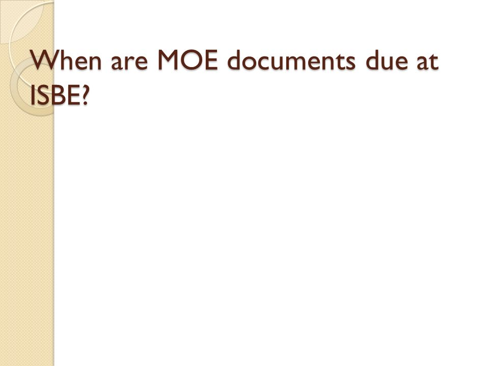 When are MOE documents due at ISBE