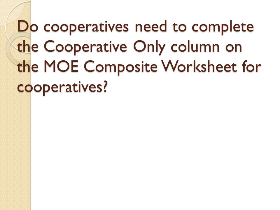 Do cooperatives need to complete the Cooperative Only column on the MOE Composite Worksheet for cooperatives