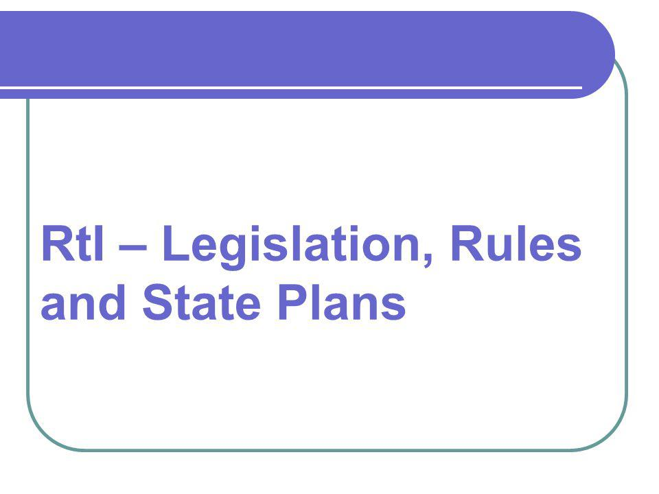 RtI – Legislation, Rules and State Plans