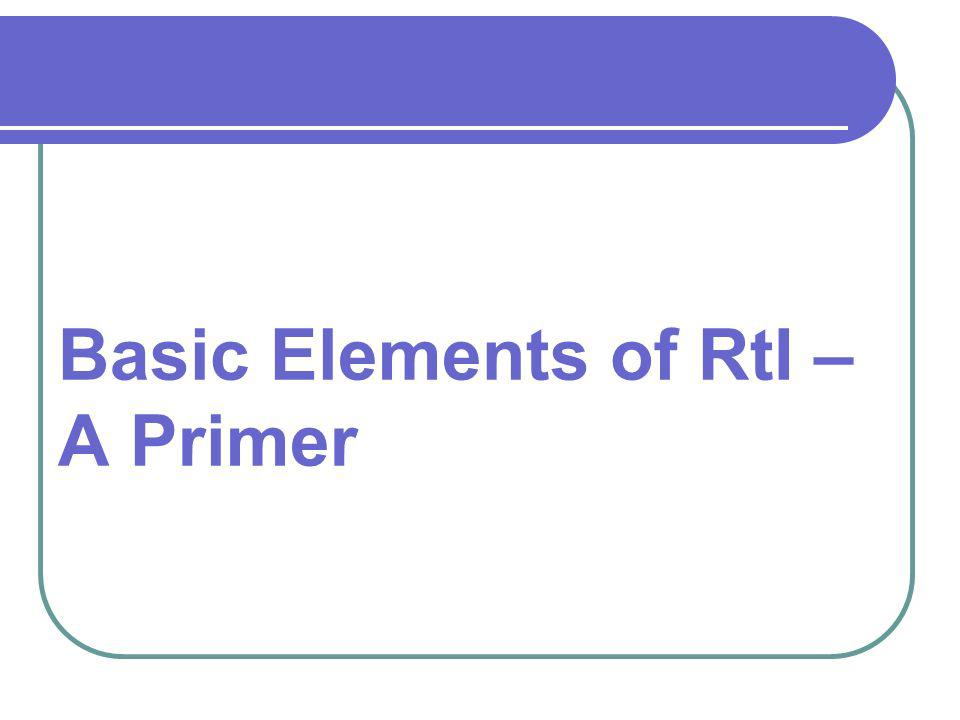 Basic Elements of RtI – A Primer