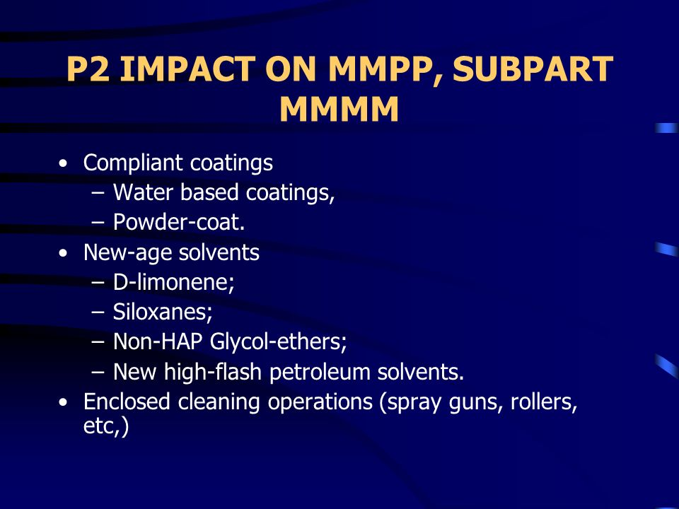 Compliance Date for Subpart MMMM Subpart MMMM has been signed by the USEPA Administrator and will be published in the Federal Register late September/