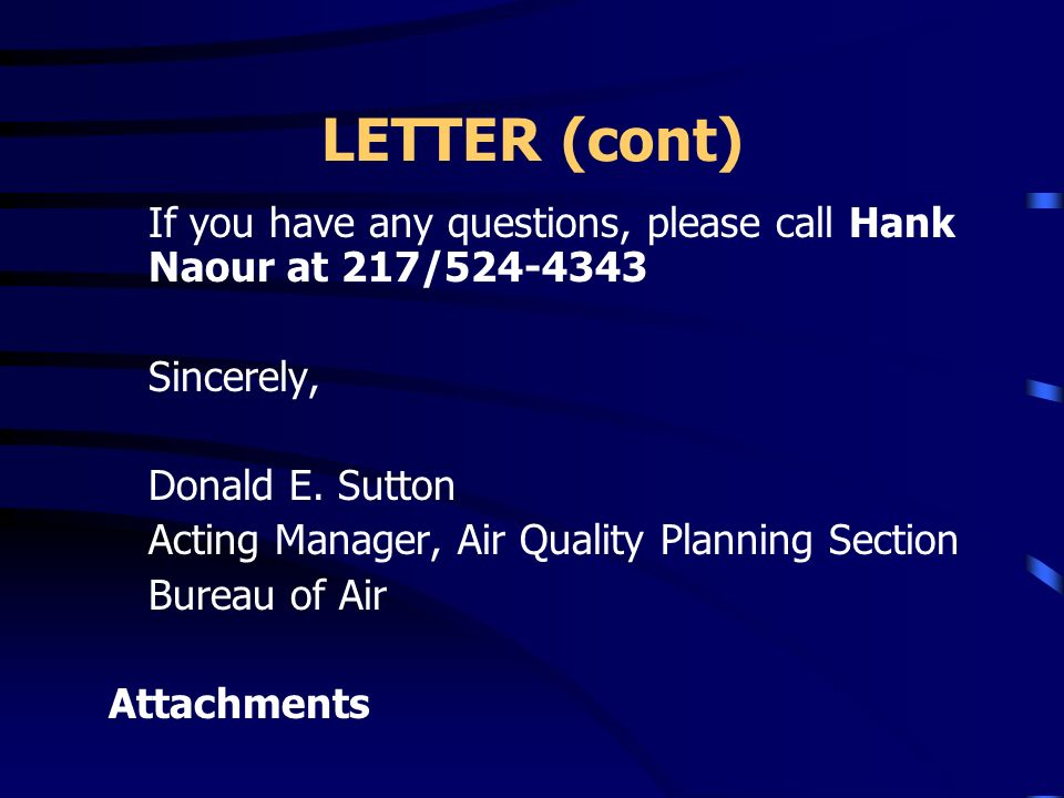 LETTER (cont) Finally, remember that the Part 1 filing made by each of the affected facilities required by May 15, 2002, will serve as the Initial Not