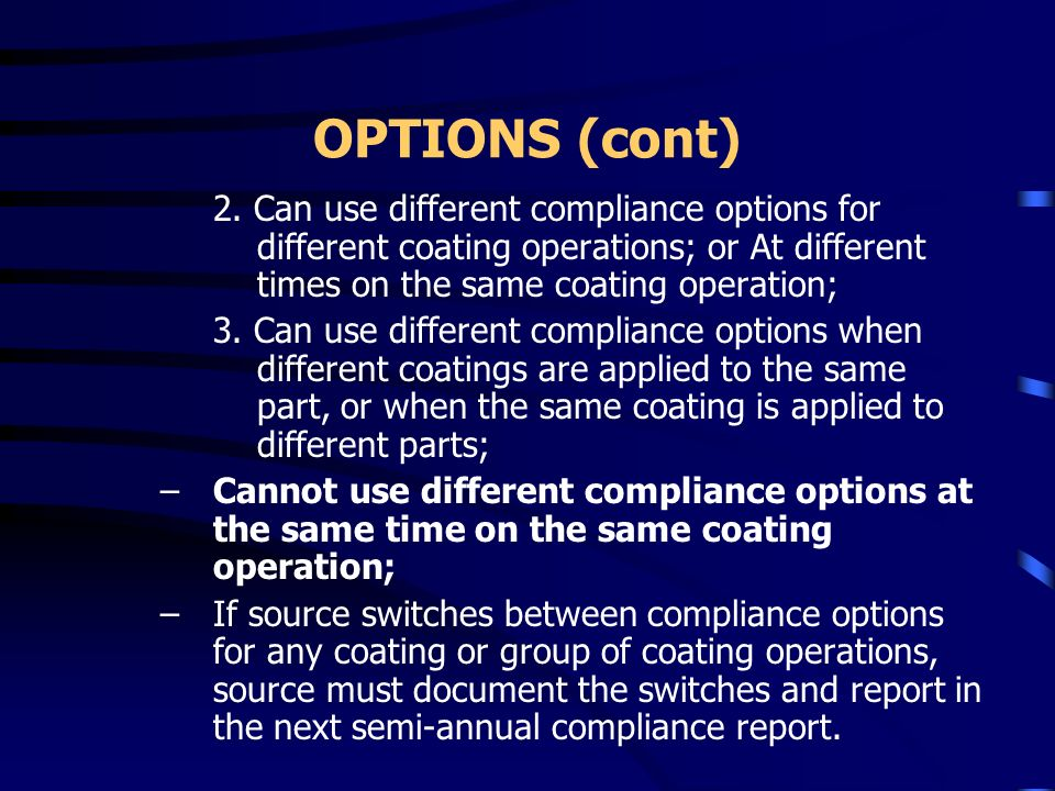 Options to Compliance Options for meeting the emissions limits; § 63.3891 Must include all coatings, thinners and cleaning materials to determine if o