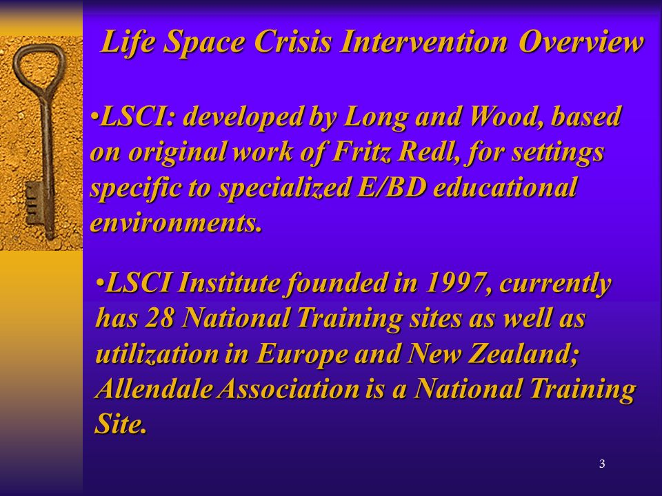 3 LSCI Institute founded in 1997, currently has 28 National Training sites as well as utilization in Europe and New Zealand; Allendale Association is a National Training Site.LSCI Institute founded in 1997, currently has 28 National Training sites as well as utilization in Europe and New Zealand; Allendale Association is a National Training Site.