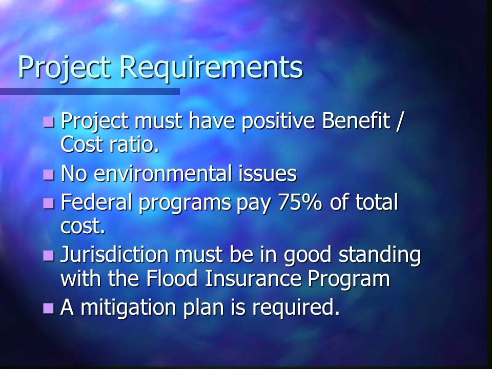 Project Requirements Project must have positive Benefit / Cost ratio.