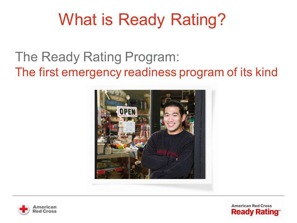What is Ready Rating The Ready Rating Program: The first emergency readiness program of its kind