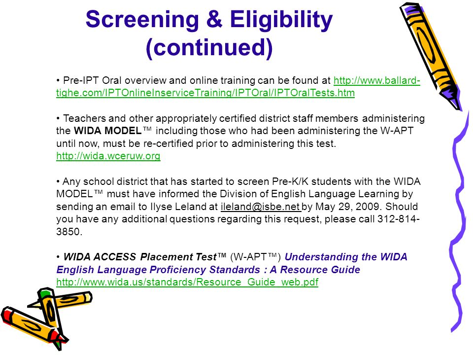 Screening & Eligibility (continued) Pre-IPT Oral overview and online training can be found at http://www.ballard- tighe.com/IPTOnlineInserviceTraining