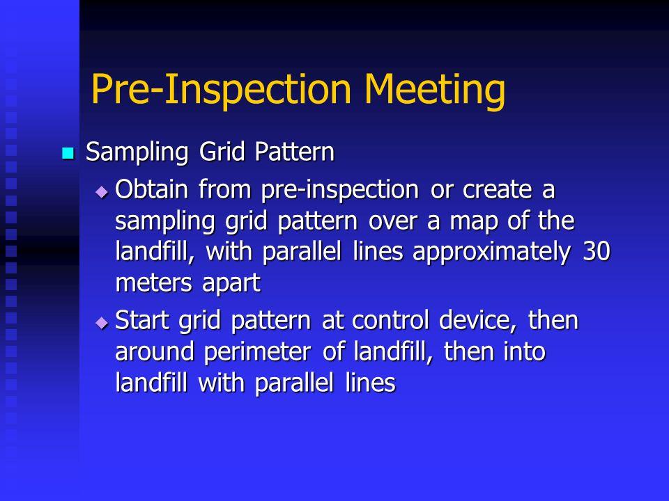 Pre-Inspection Meeting Sampling Grid Pattern Sampling Grid Pattern Obtain from pre-inspection or create a sampling grid pattern over a map of the land