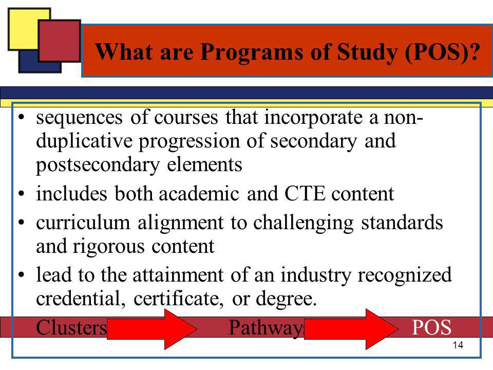 sequences of courses that incorporate a non- duplicative progression of secondary and postsecondary elements includes both academic and CTE content curriculum alignment to challenging standards and rigorous content lead to the attainment of an industry recognized credential, certificate, or degree.