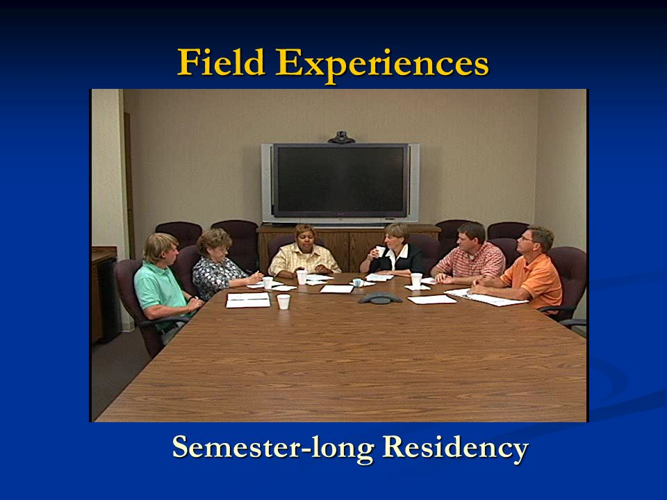 Field Experiences Semester-long Residency