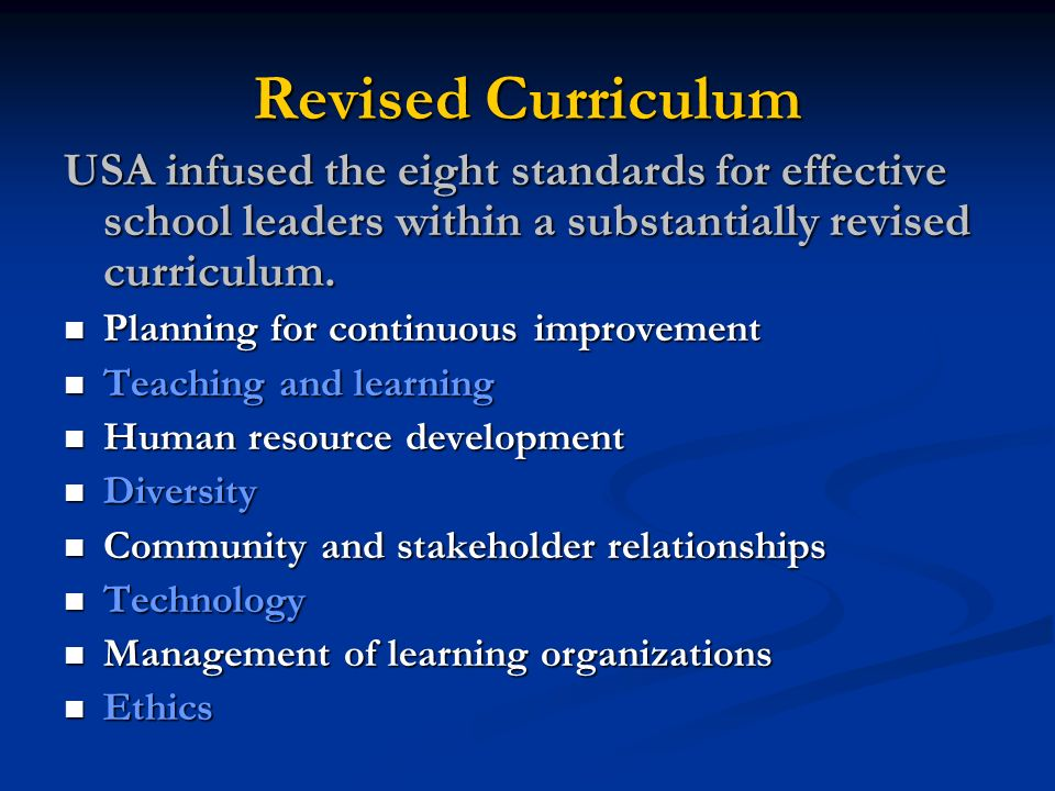 Revised Curriculum USA infused the eight standards for effective school leaders within a substantially revised curriculum.