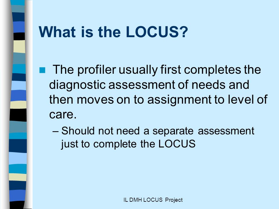 IL DMH LOCUS Project What is the LOCUS.