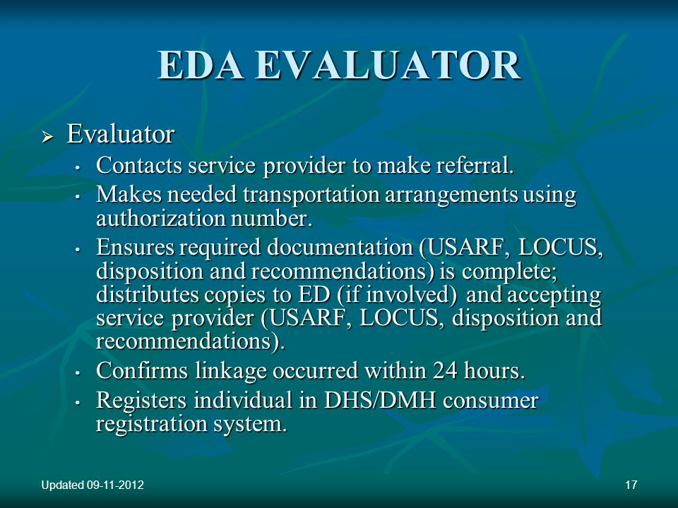 EDA EVALUATOR Evaluator Evaluator Contacts service provider to make referral. Contacts service provider to make referral. Makes needed transportation