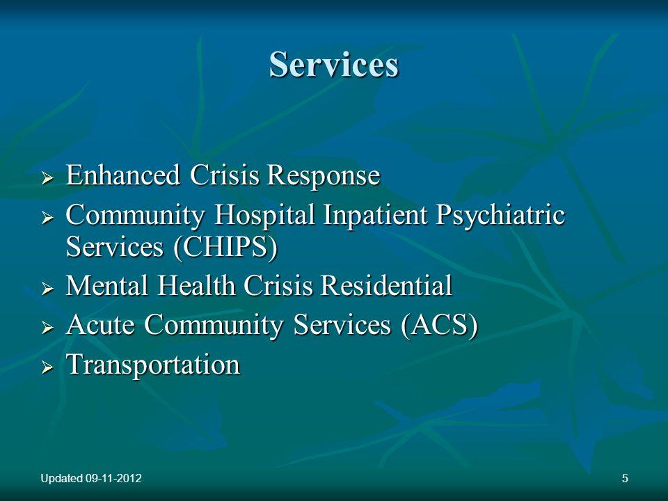 Services Enhanced Crisis Response Enhanced Crisis Response Community Hospital Inpatient Psychiatric Services (CHIPS) Community Hospital Inpatient Psyc