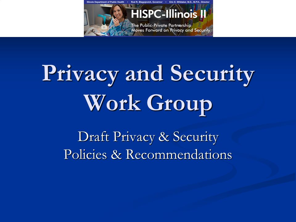 Privacy and Security Work Group Draft Privacy & Security Policies & Recommendations