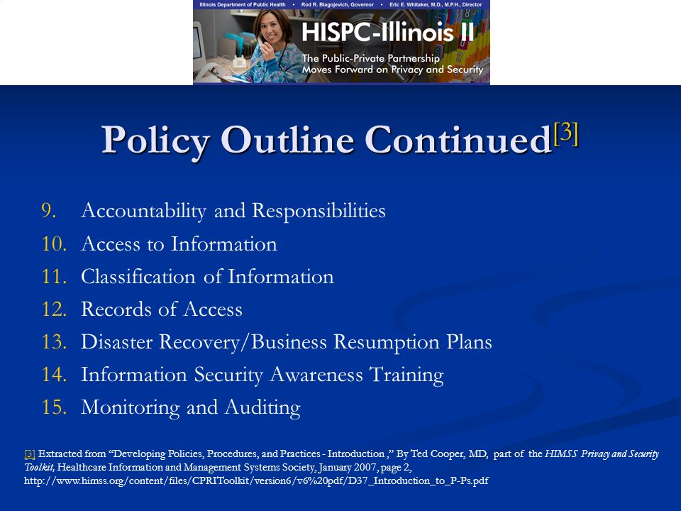 Policy Outline Continued [3] 9. 9.Accountability and Responsibilities 10.