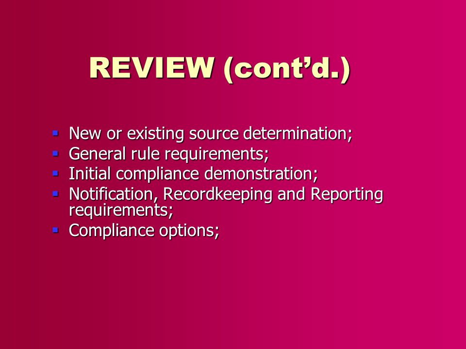 REVIEW (contd.) New or existing source determination; New or existing source determination; General rule requirements; General rule requirements; Init