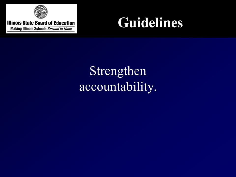 Strengthen accountability. Guidelines