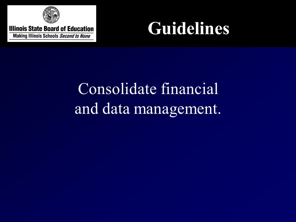 Consolidate financial and data management.