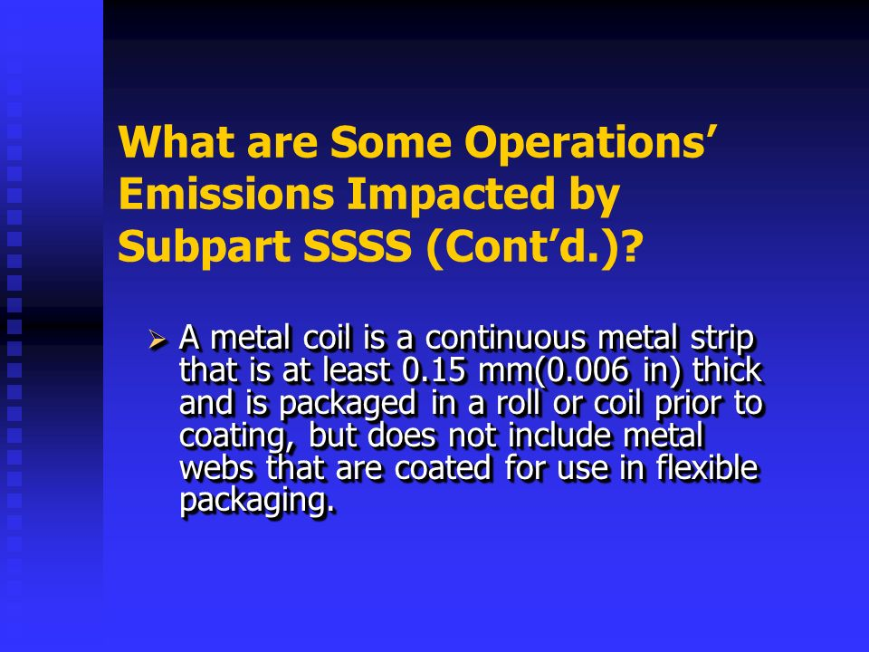 What are Some Operations Emissions Impacted by Subpart SSSS (Contd.).