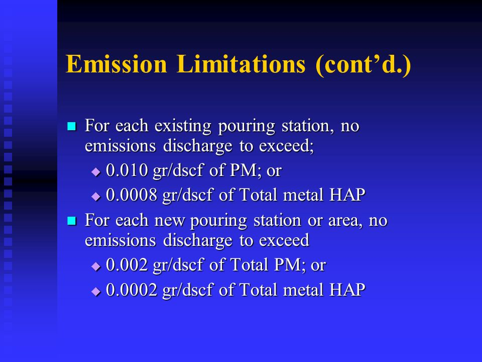 Emission Limitations (contd.) For each existing pouring station, no emissions discharge to exceed; For each existing pouring station, no emissions dis