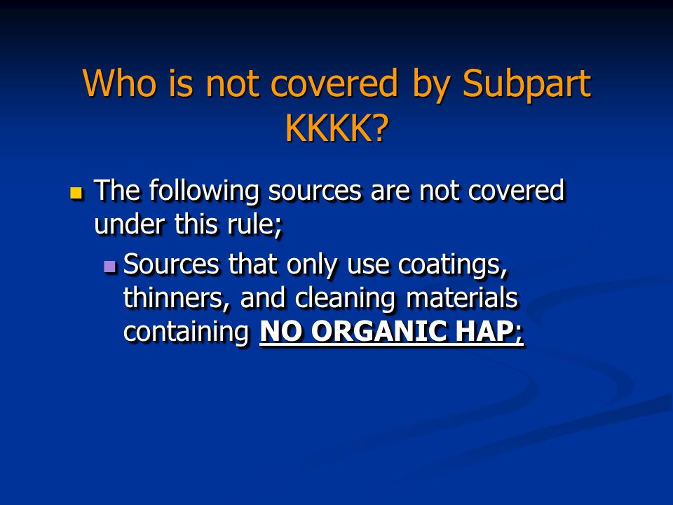 Who is not covered by Subpart KKKK.