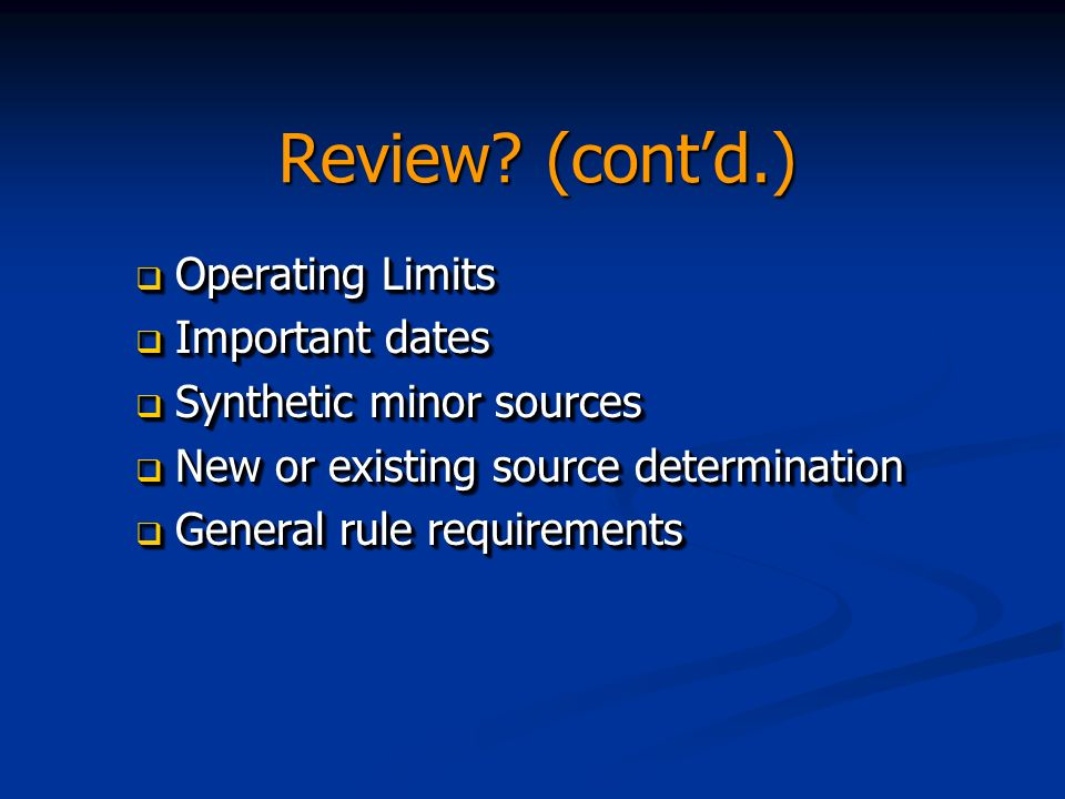 Review (contd.) Initial compliance demonstration Initial compliance demonstration Notification, Recordkeeping and Reporting requirements Notification, Recordkeeping and Reporting requirements Compliance options Compliance options Compliance examples Compliance examples Initial compliance demonstration Initial compliance demonstration Notification, Recordkeeping and Reporting requirements Notification, Recordkeeping and Reporting requirements Compliance options Compliance options Compliance examples Compliance examples