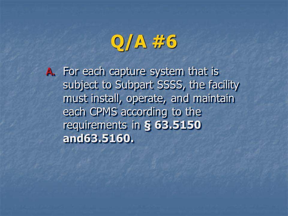 Q/A #6 A.