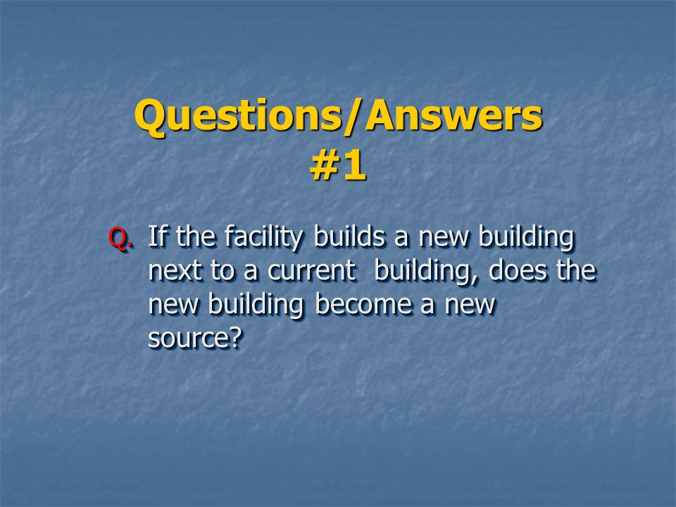 Questions/Answers #1 Q.