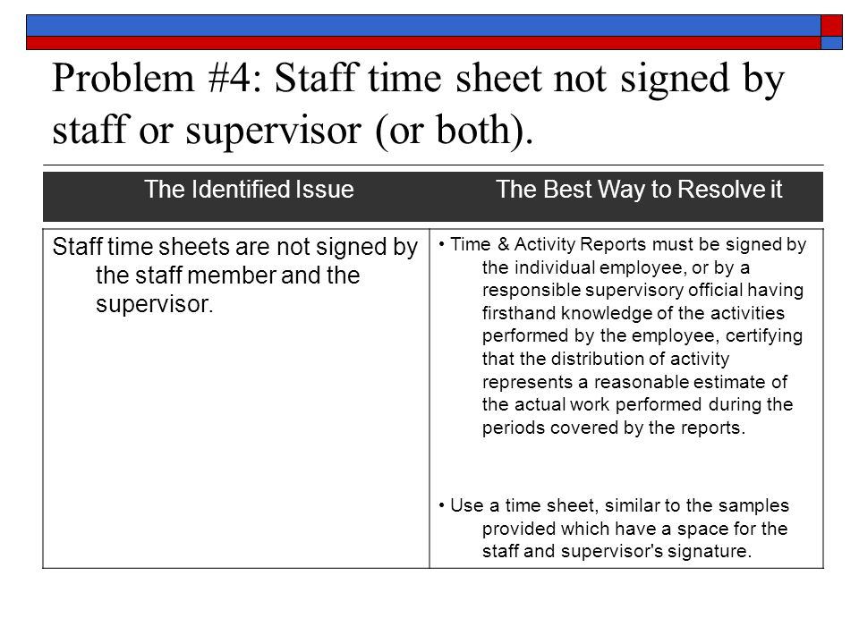 Problem #4: Staff time sheet not signed by staff or supervisor (or both).