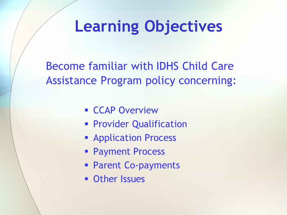 The Application Process Families seeking assistance must complete a Child Care Application.