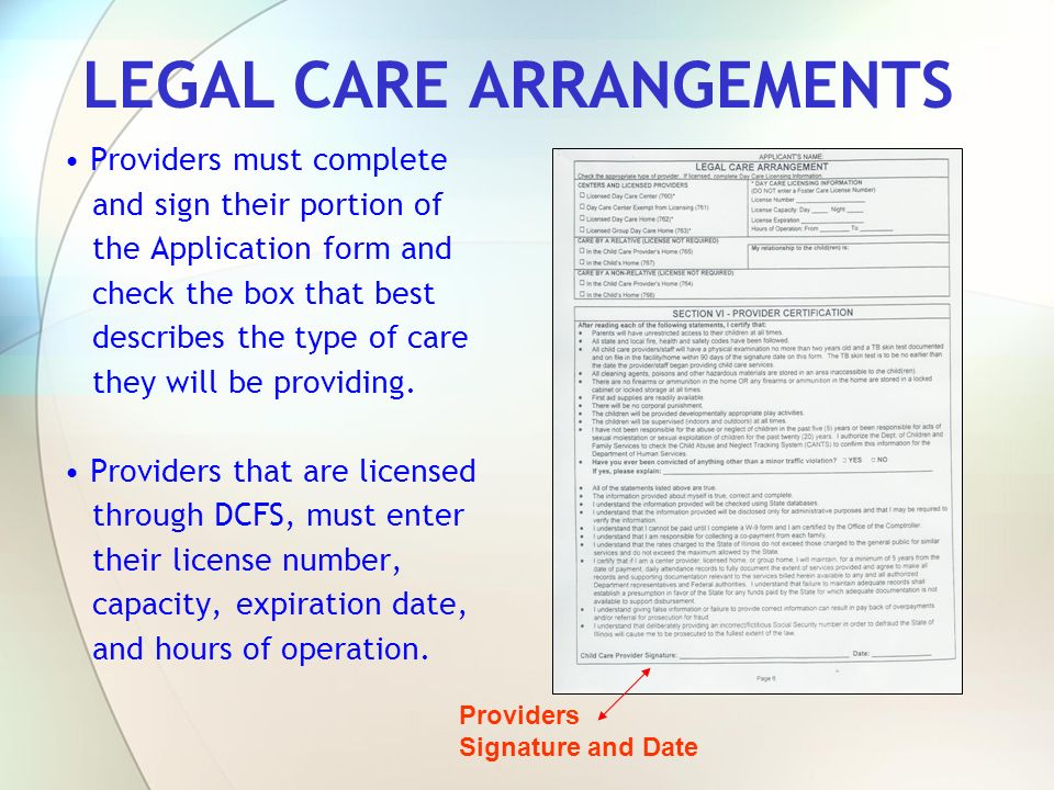LEGAL CARE ARRANGEMENTS Providers must complete and sign their portion of the Application form and check the box that best describes the type of care