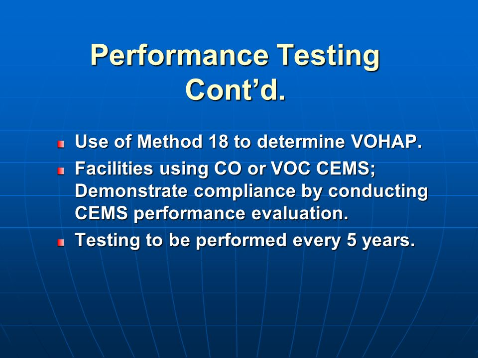 Performance Testing Contd. Use of Method 18 to determine VOHAP.