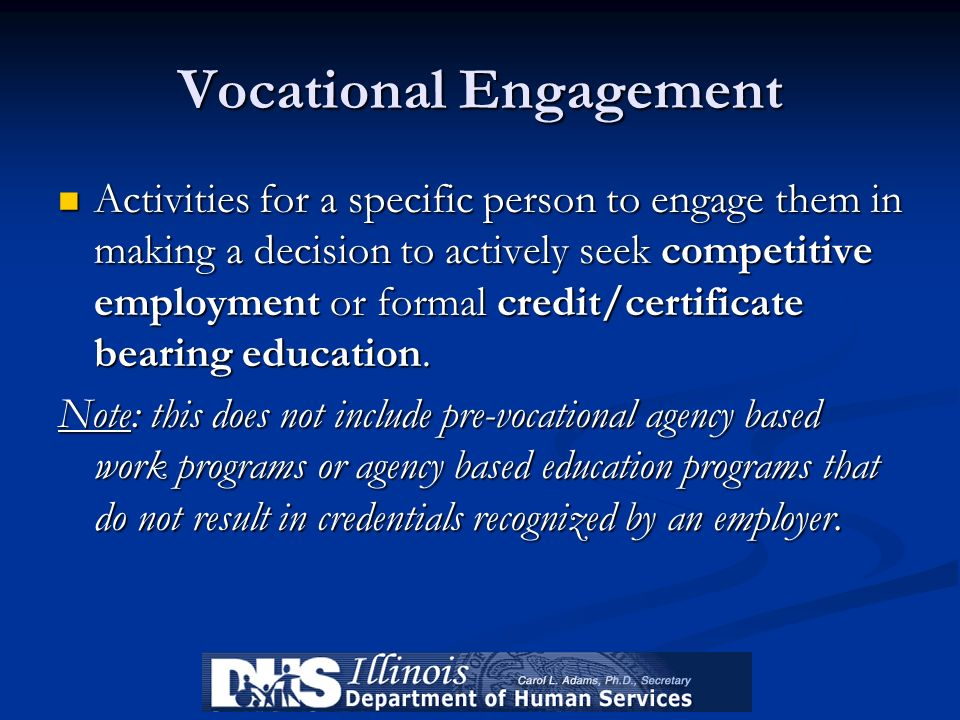 Vocational Engagement Activities for a specific person to engage them in making a decision to actively seek competitive employment or formal credit/ce