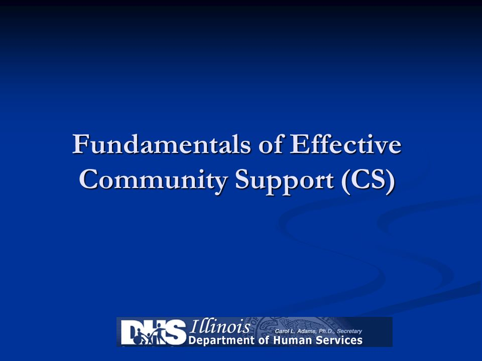 Fundamentals of Effective Community Support (CS)