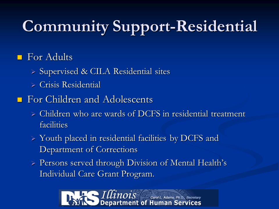 Community Support-Residential For Adults For Adults Supervised & CILA Residential sites Supervised & CILA Residential sites Crisis Residential Crisis
