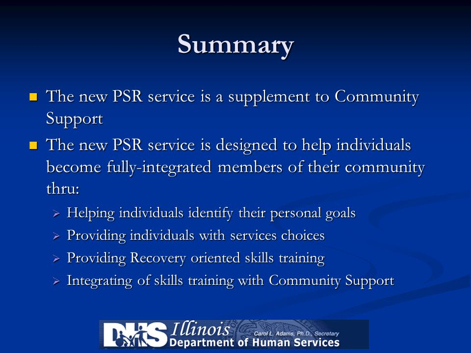 Summary The new PSR service is a supplement to Community Support The new PSR service is a supplement to Community Support The new PSR service is desig
