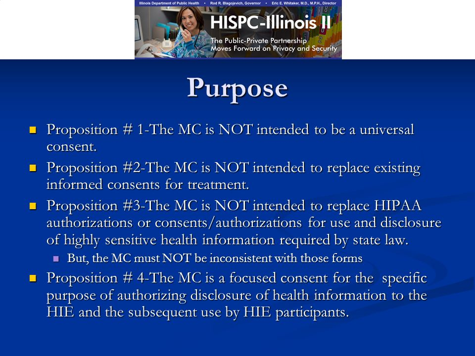 Purpose Proposition # 1-The MC is NOT intended to be a universal consent.