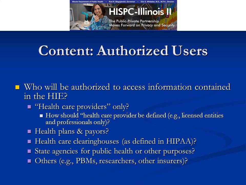 Content: Authorized Users Who will be authorized to access information contained in the HIE.