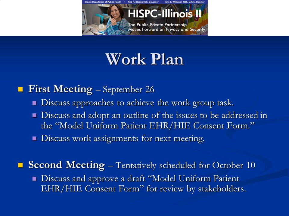 Work Plan First Meeting – September 26 First Meeting – September 26 Discuss approaches to achieve the work group task.