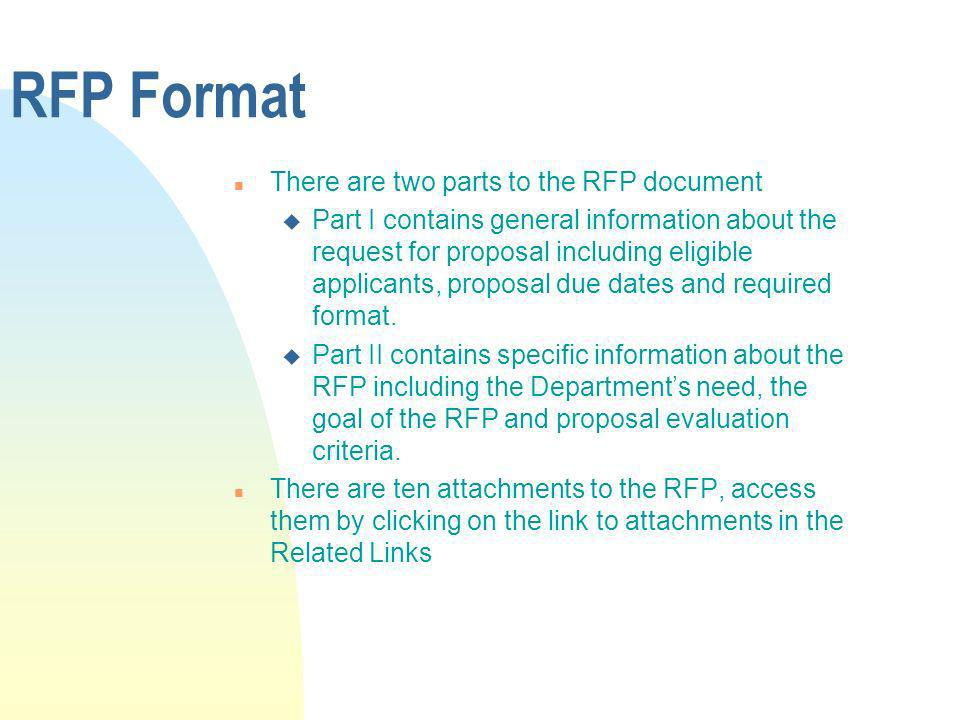 RFP Format n There are two parts to the RFP document u Part I contains general information about the request for proposal including eligible applicant
