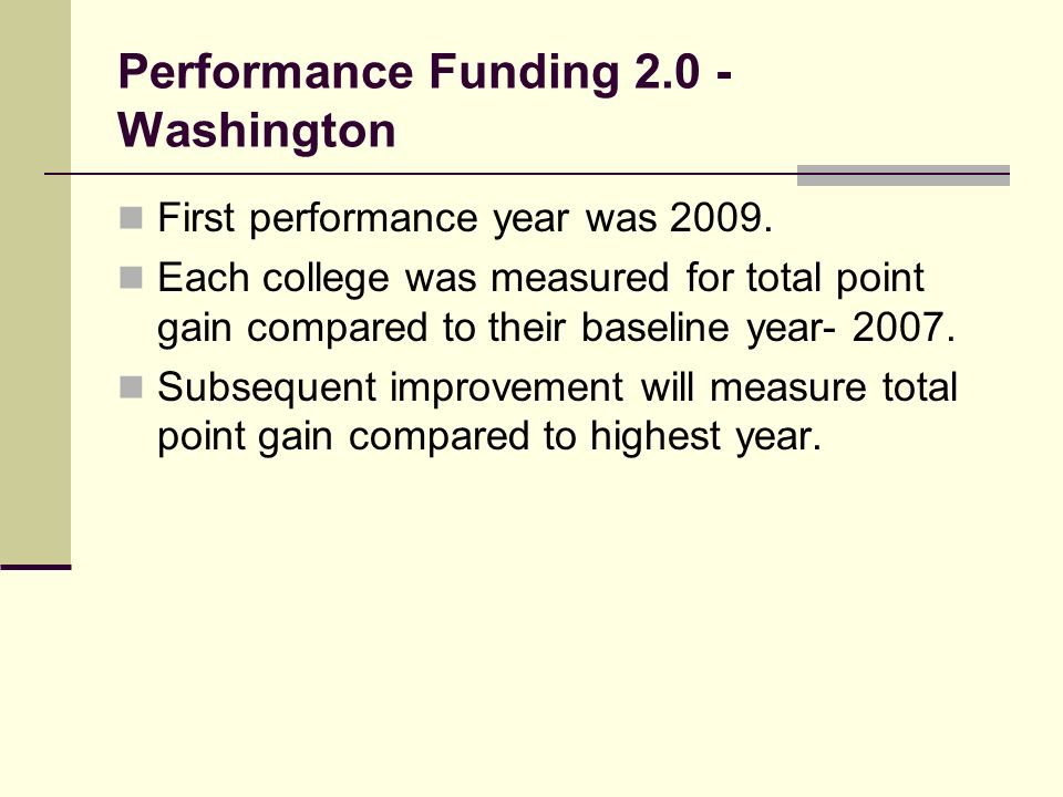 Performance Funding Washington First performance year was 2009.