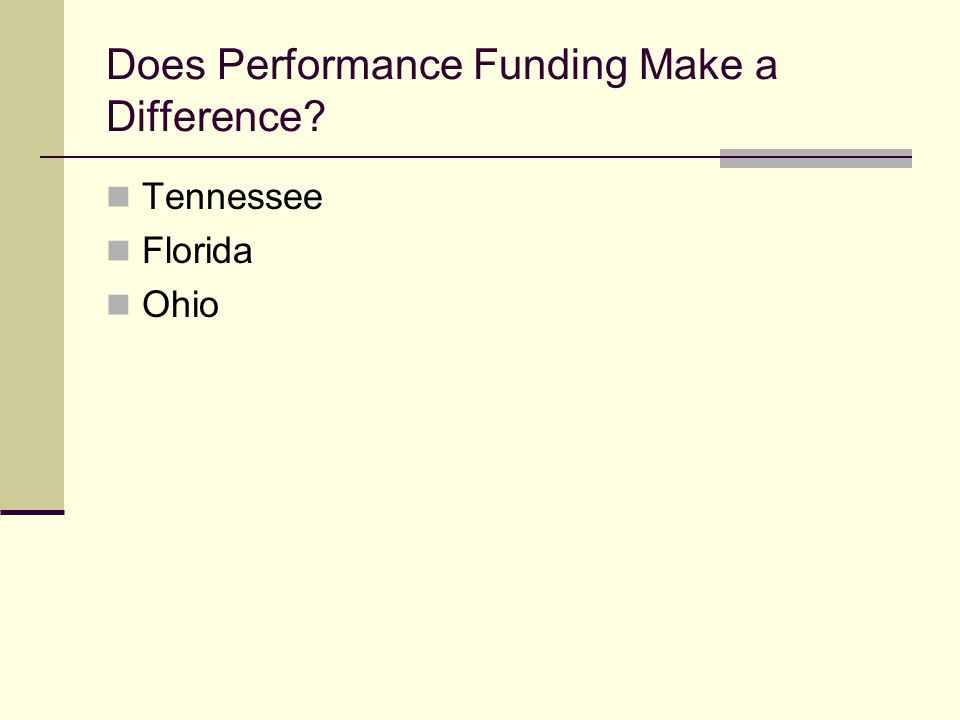 Does Performance Funding Make a Difference Tennessee Florida Ohio