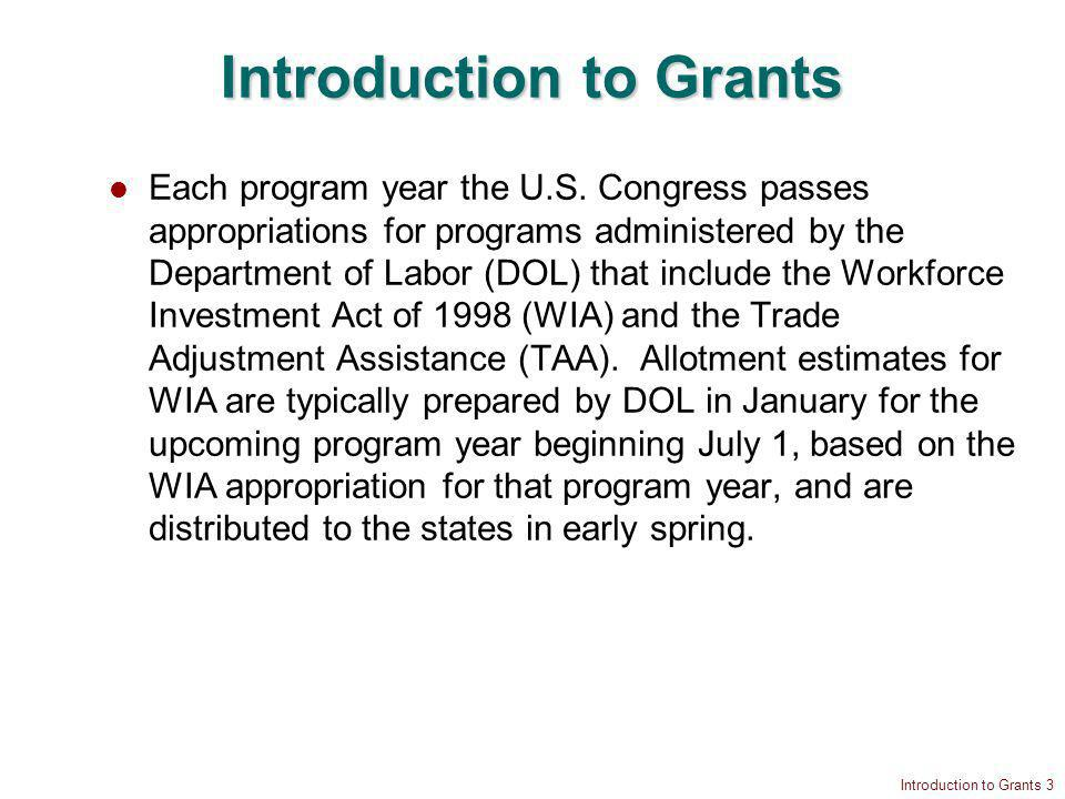 Introduction to Grants 3 Introduction to Grants Each program year the U.S.