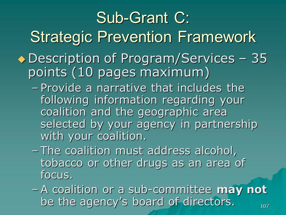 107 Sub-Grant C: Strategic Prevention Framework Description of Program/Services – 35 points (10 pages maximum) Description of Program/Services – 35 po